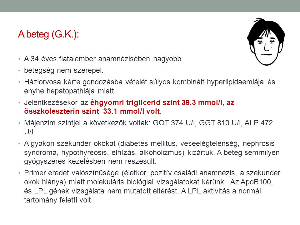 A beteg (G.K.): A 34 éves fiatalember anamnézisében nagyobb