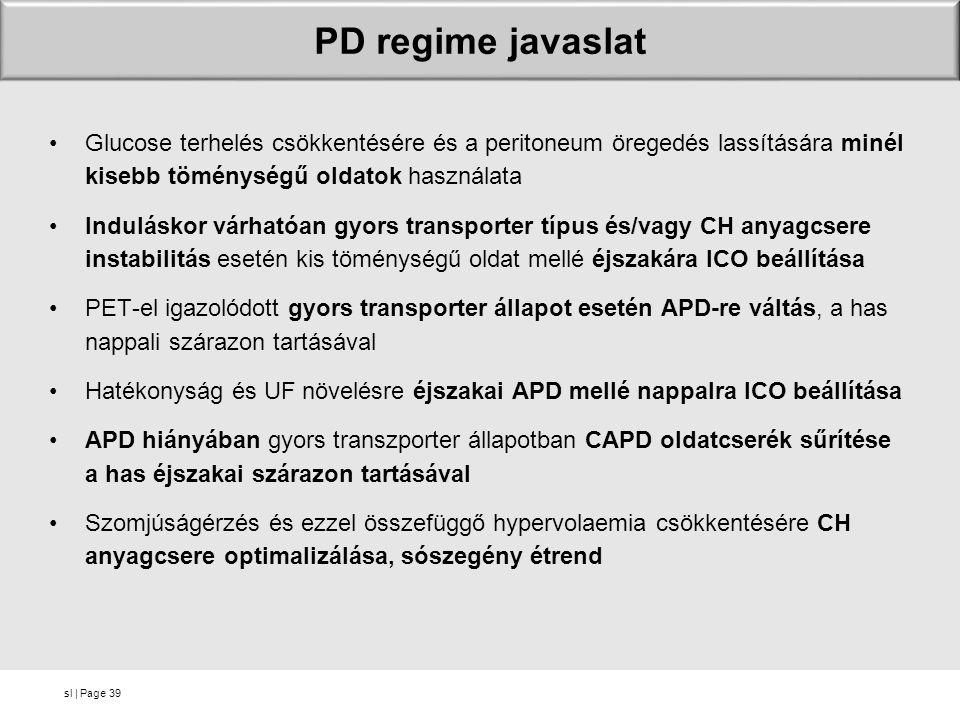 PD regime javaslat Glucose terhelés csökkentésére és a peritoneum öregedés lassítására minél kisebb töménységű oldatok használata.