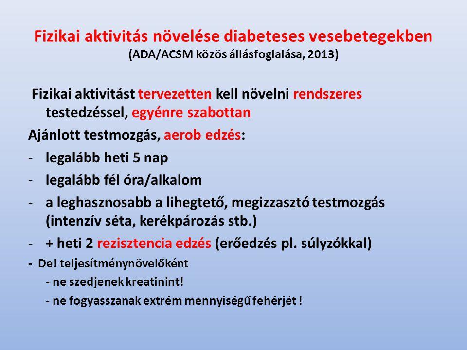 Fizikai aktivitás növelése diabeteses vesebetegekben (ADA/ACSM közös állásfoglalása, 2013)