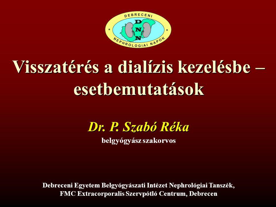 Visszatérés a dialízis kezelésbe – esetbemutatások