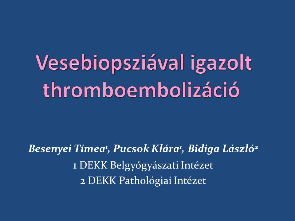 Vesebiopsziával igazolt thromboembolizáció