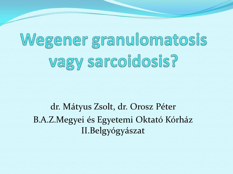 Wegener granulomatosis vagy sarcoidosis