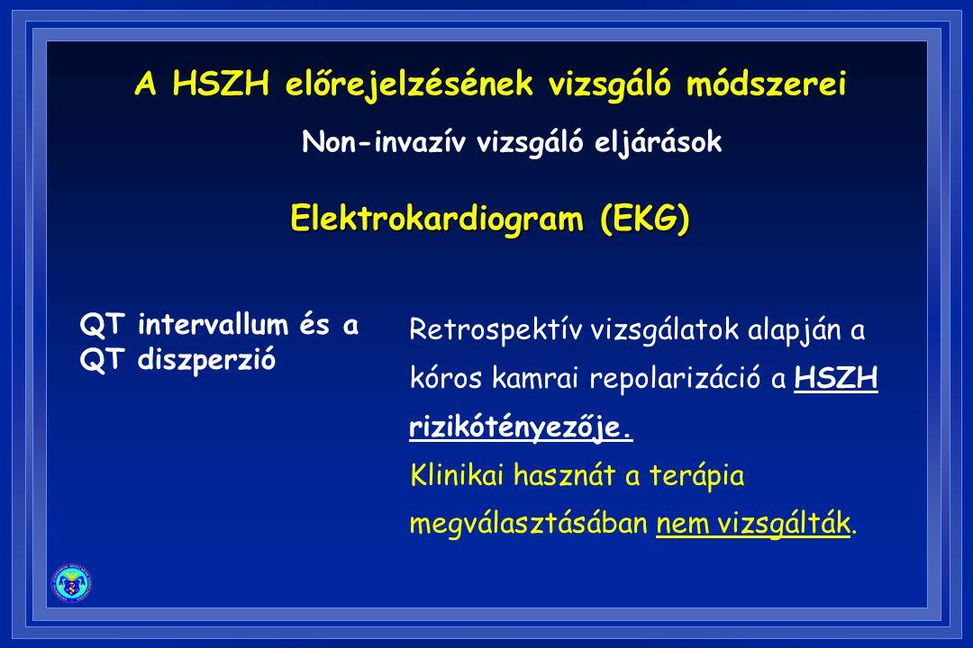 A HSZH előrejelzésének vizsgáló módszerei Elektrokardiogram (EKG)