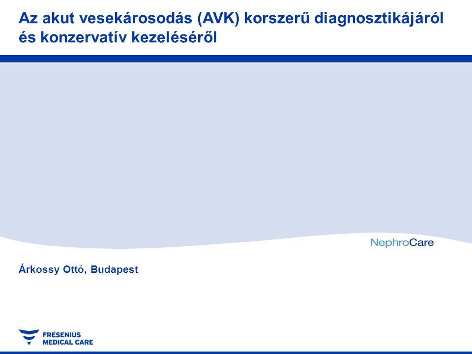 Az akut vesekárosodás (AVK) korszerű diagnosztikájáról és konzervatív kezeléséről