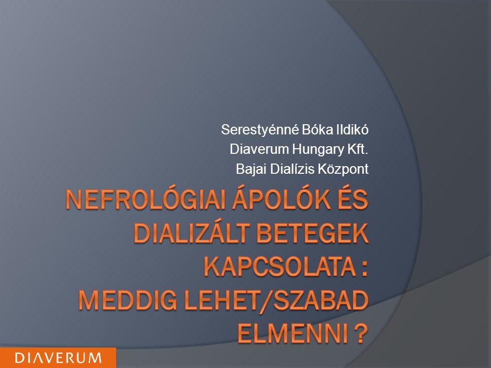 Serestyénné Bóka Ildikó Diaverum Hungary Kft. Bajai Dialízis Központ