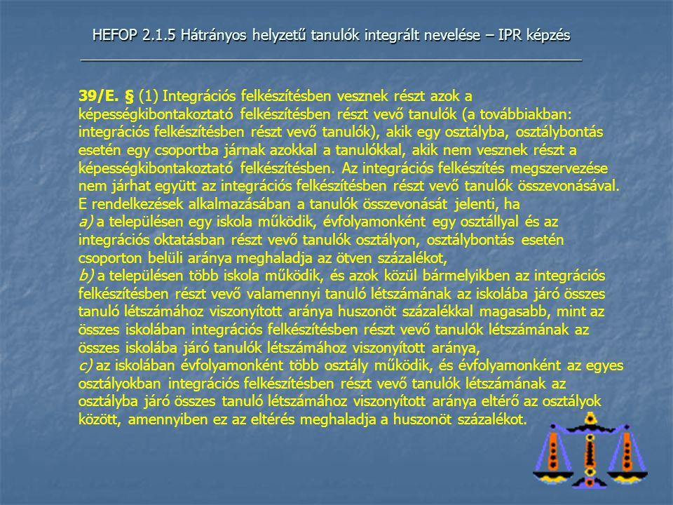 HEFOP 2.1.5 Hátrányos helyzetű tanulók integrált nevelése – IPR képzés _____________________________________________________________