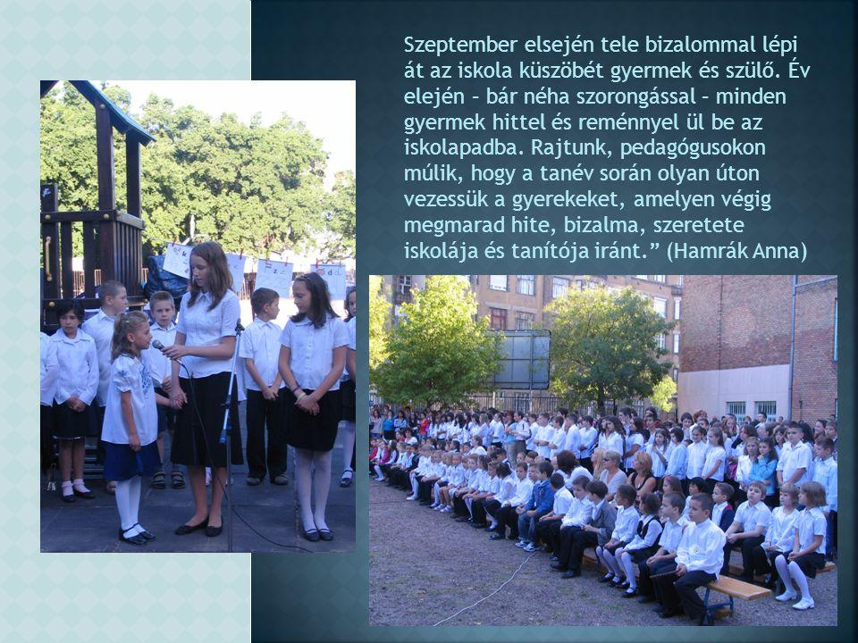 Szeptember elsején tele bizalommal lépi át az iskola küszöbét gyermek és szülő.