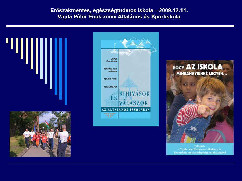Erőszakmentes, egészségtudatos iskola – 2009.12.11.