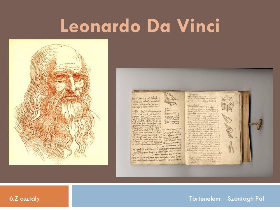 Leonardo Da Vinci 6.Z osztály Történelem – Szontagh Pál