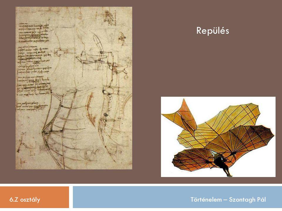 Repülés 6.Z osztály Történelem – Szontagh Pál