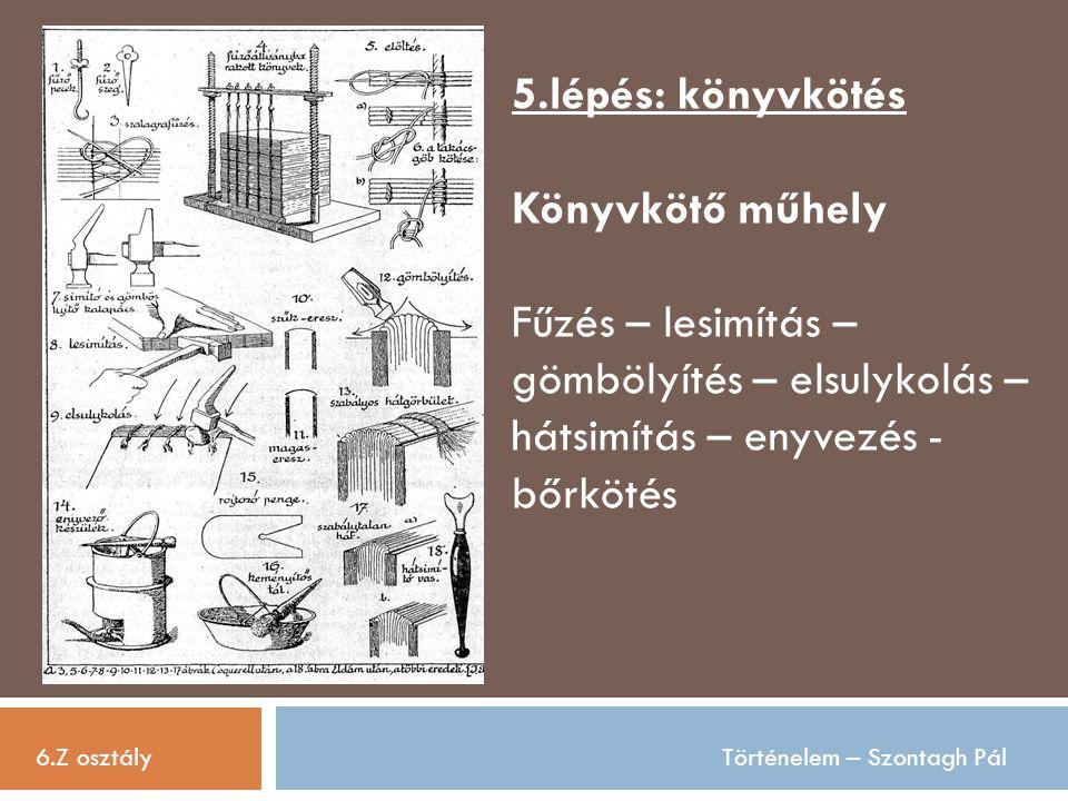 5.lépés: könyvkötés Könyvkötő műhely