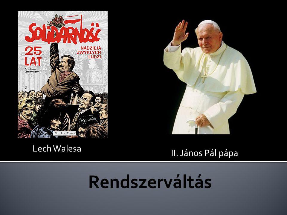 Lech Walesa II. János Pál pápa Rendszerváltás