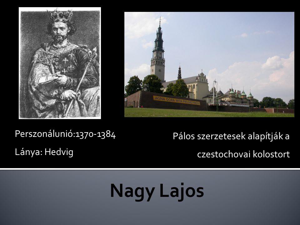 Nagy Lajos Perszonálunió:1370-1384