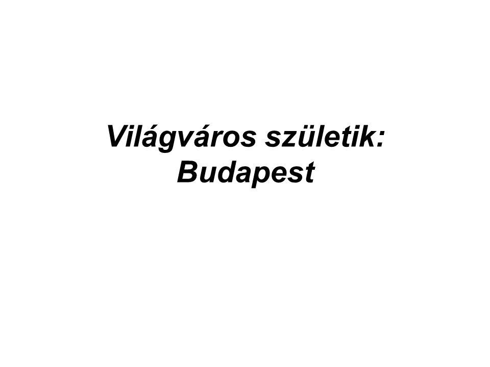 Világváros születik: Budapest