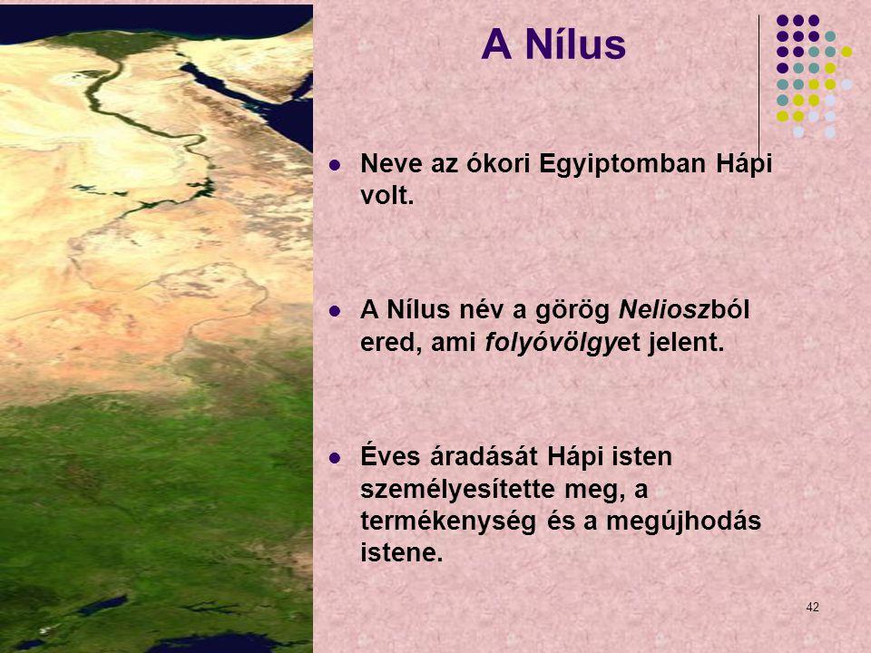 A Nílus Neve az ókori Egyiptomban Hápi volt.