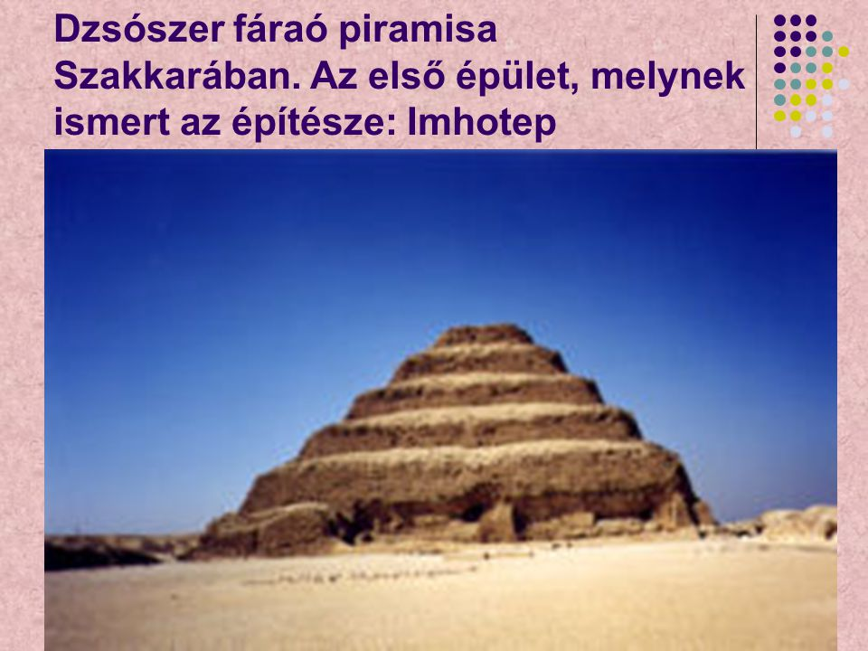 Dzsószer fáraó piramisa Szakkarában