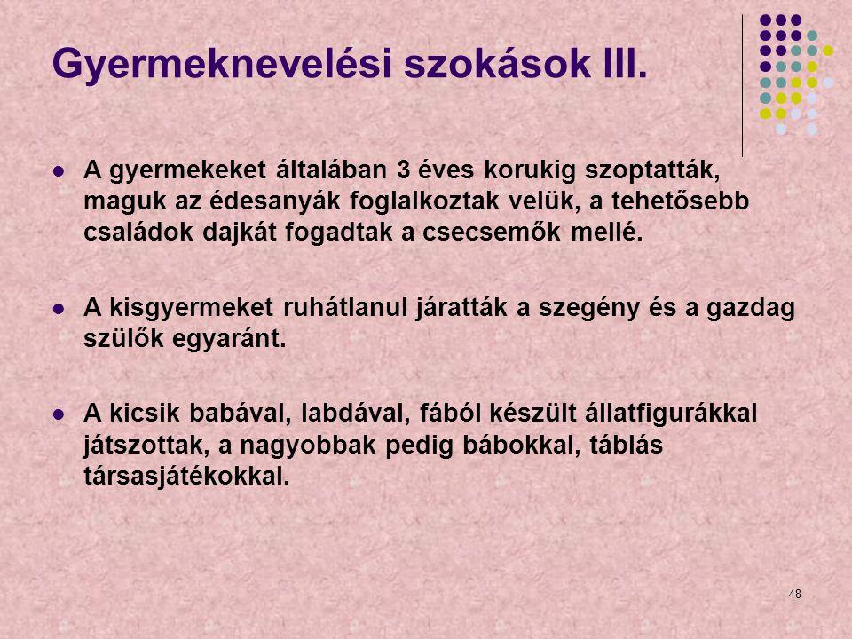 Gyermeknevelési szokások III.