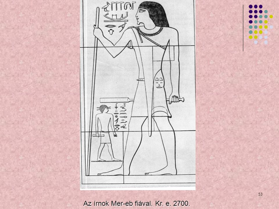 Az írnok Mer-eb fiával. Kr. e. 2700.