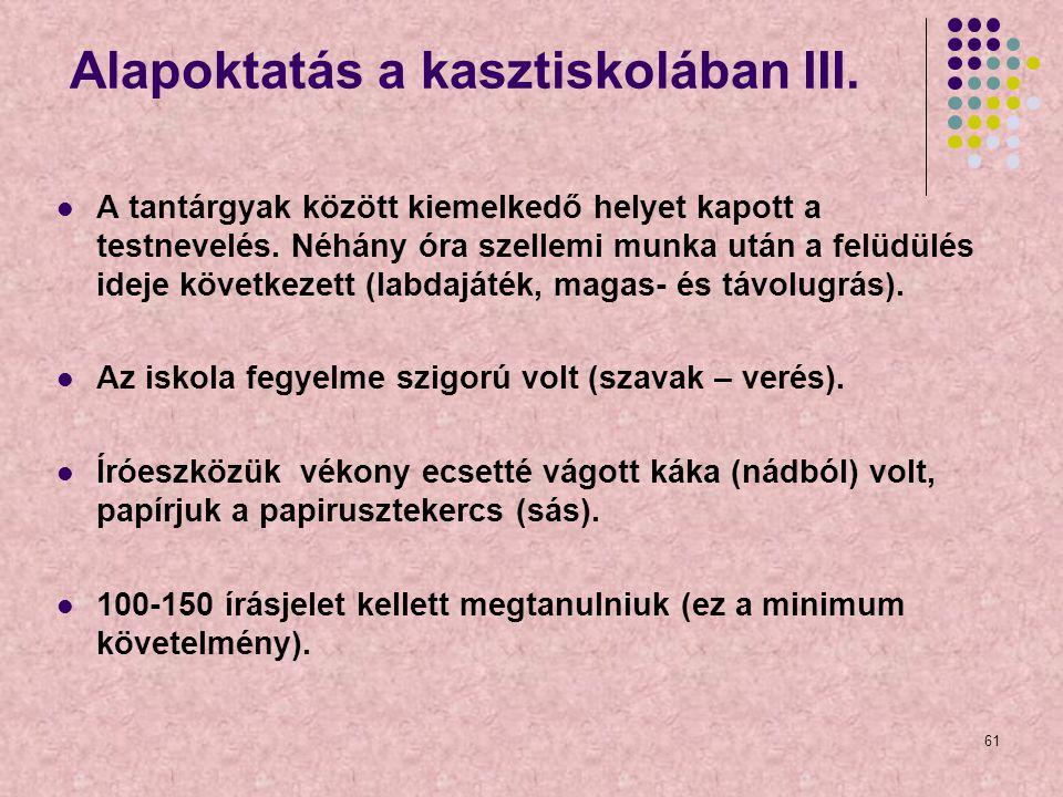 Alapoktatás a kasztiskolában III.
