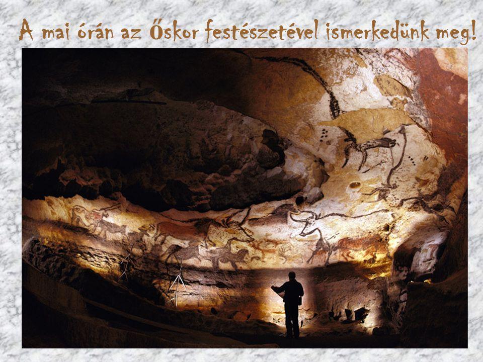 A mai órán az őskor festészetével ismerkedünk meg!