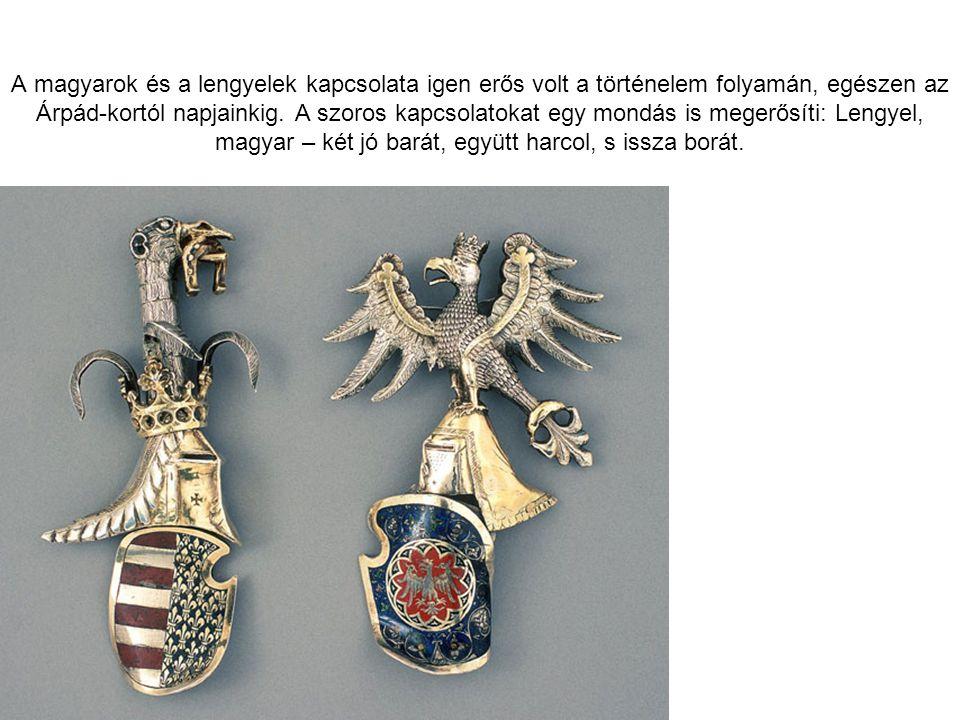 A magyarok és a lengyelek kapcsolata igen erős volt a történelem folyamán, egészen az Árpád-kortól napjainkig.