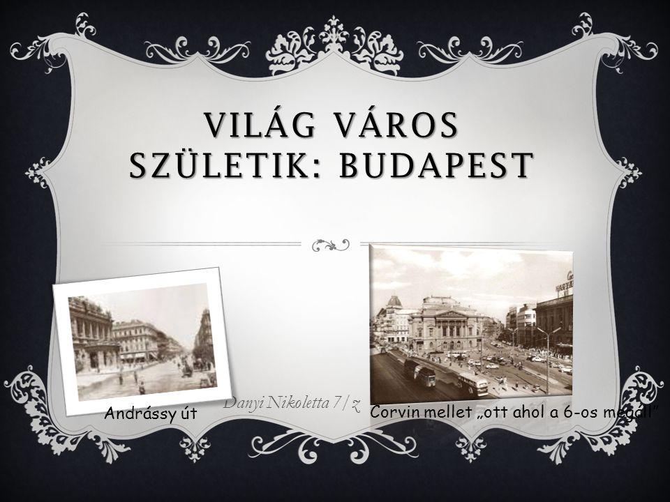 Világ város születik: BUDAPEST