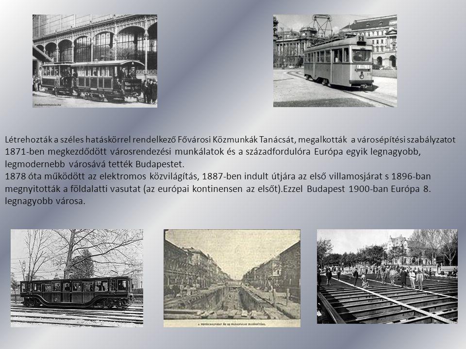 Létrehozták a széles hatáskörrel rendelkező Fővárosi Közmunkák Tanácsát, megalkották a városépítési szabályzatot