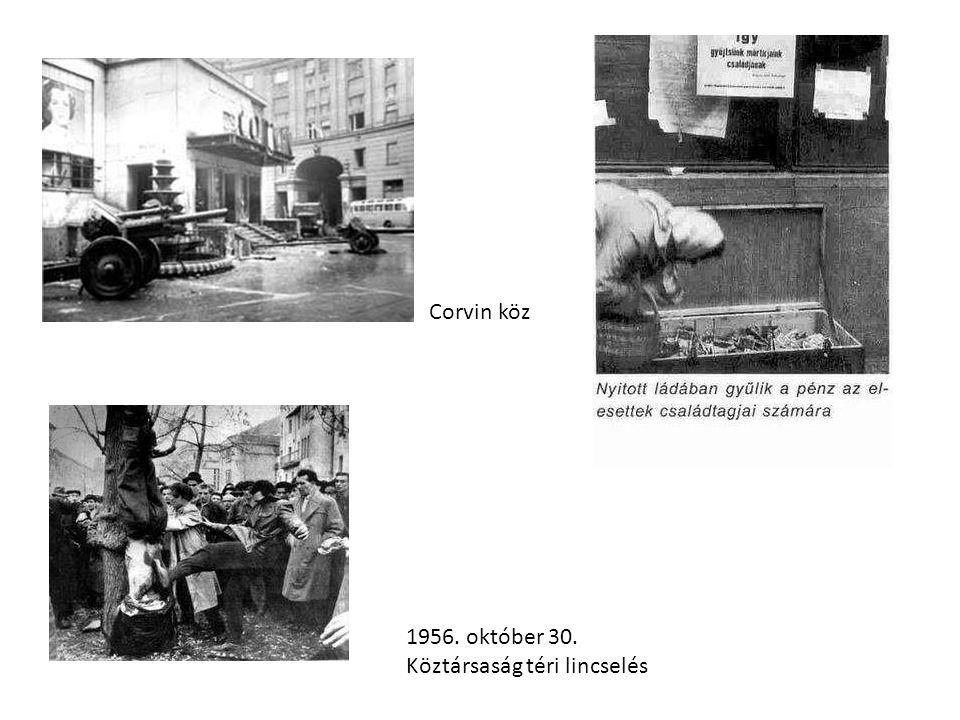 Corvin köz 1956. október 30. Köztársaság téri lincselés