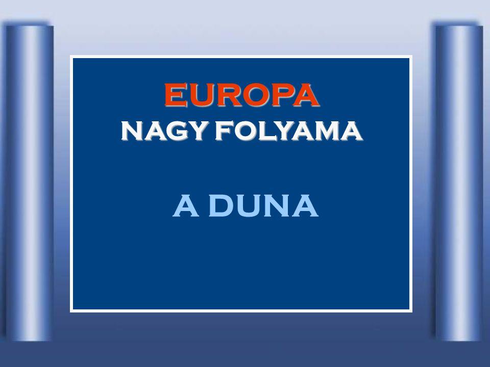 EUROPA NAGY FOLYAMA A DUNA