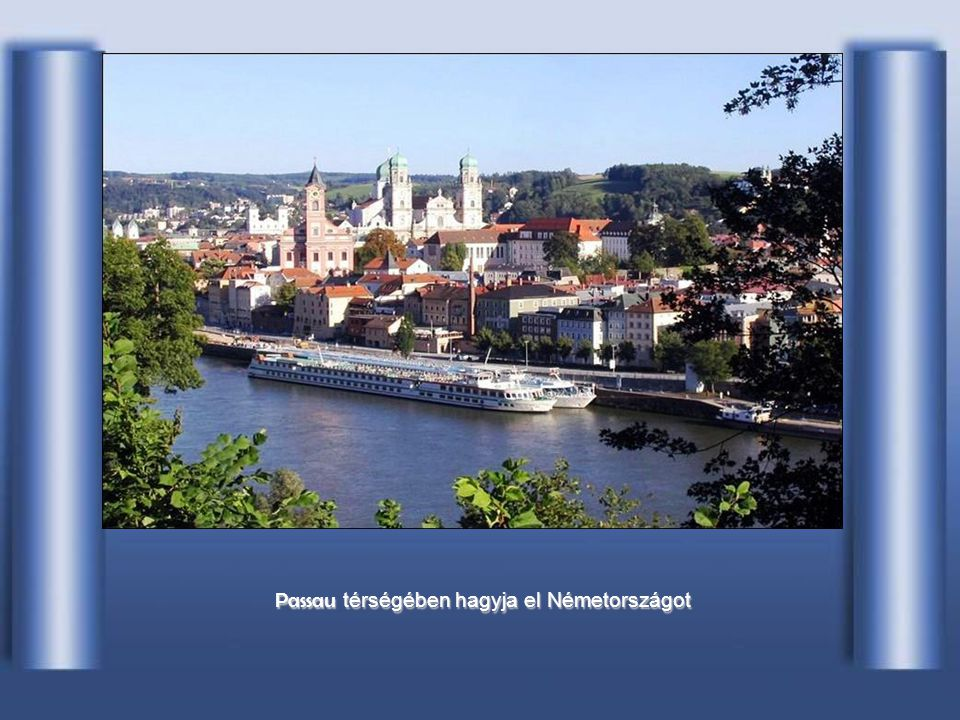 Passau térségében hagyja el Németországot