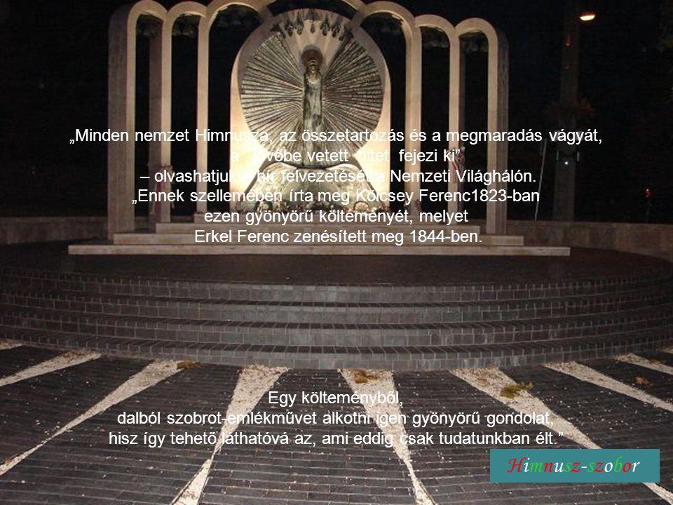 """""""Minden nemzet Himnusza, az összetartozás és a megmaradás vágyát,"""