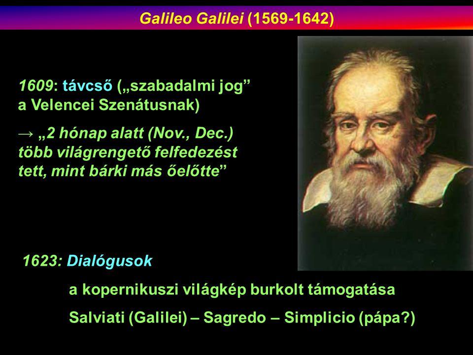 """Galileo Galilei (1569-1642) 1609: távcső (""""szabadalmi jog a Velencei Szenátusnak)"""