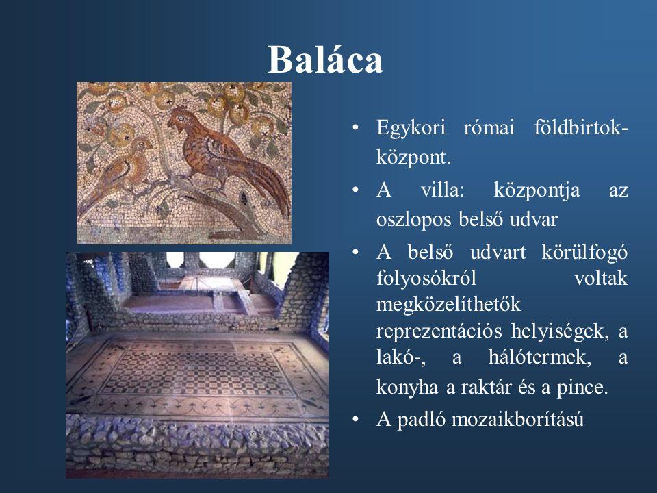 Baláca Egykori római földbirtok-központ.