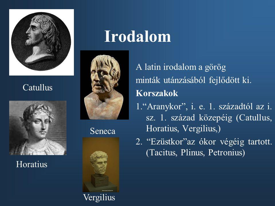 Irodalom A latin irodalom a görög minták utánzásából fejlődött ki.