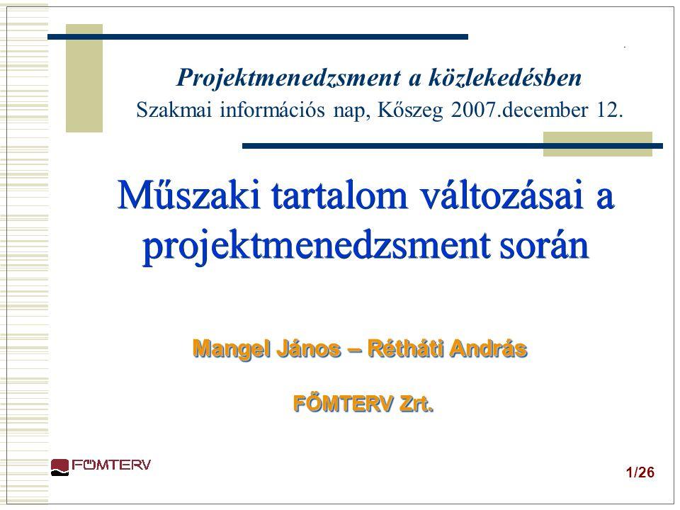 Projektmenedzsment a közlekedésben Mangel János – Rétháti András