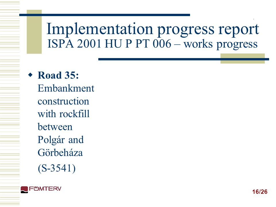 Implementation progress report ISPA 2001 HU P PT 006 – works progress