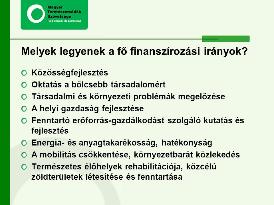 Melyek legyenek a fő finanszírozási irányok