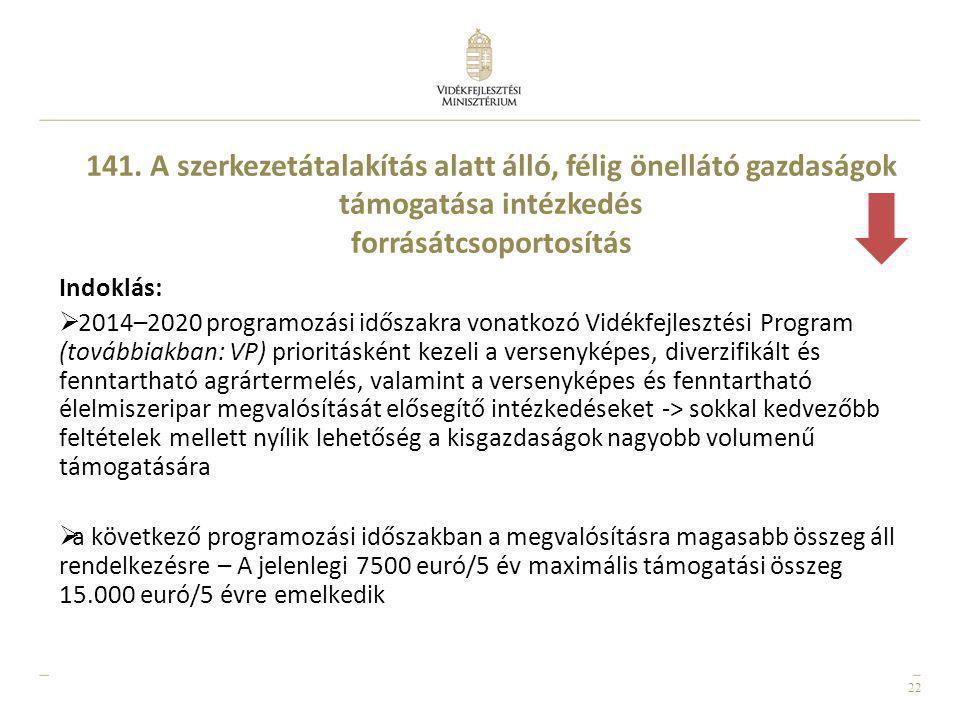 141. A szerkezetátalakítás alatt álló, félig önellátó gazdaságok támogatása intézkedés forrásátcsoportosítás
