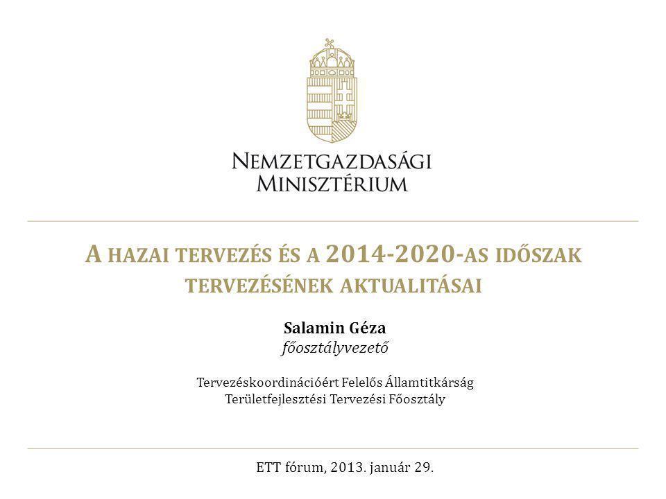 A hazai tervezés és a 2014-2020-as időszak tervezésének aktualitásai