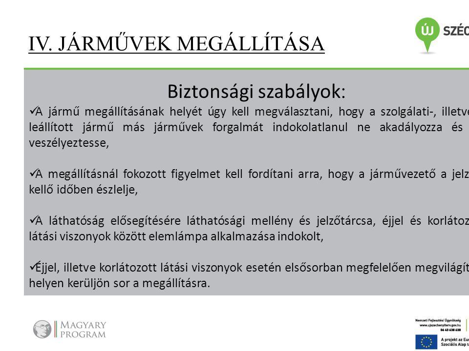IV. JÁRMŰVEK MEGÁLLÍTÁSA