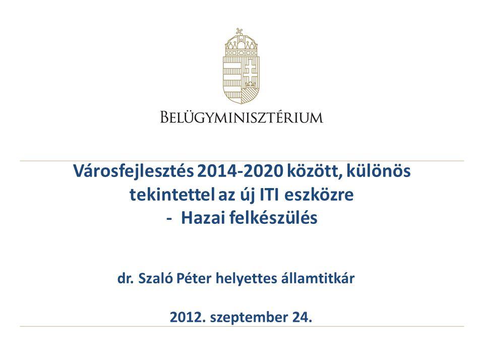 dr. Szaló Péter helyettes államtitkár 2012. szeptember 24.