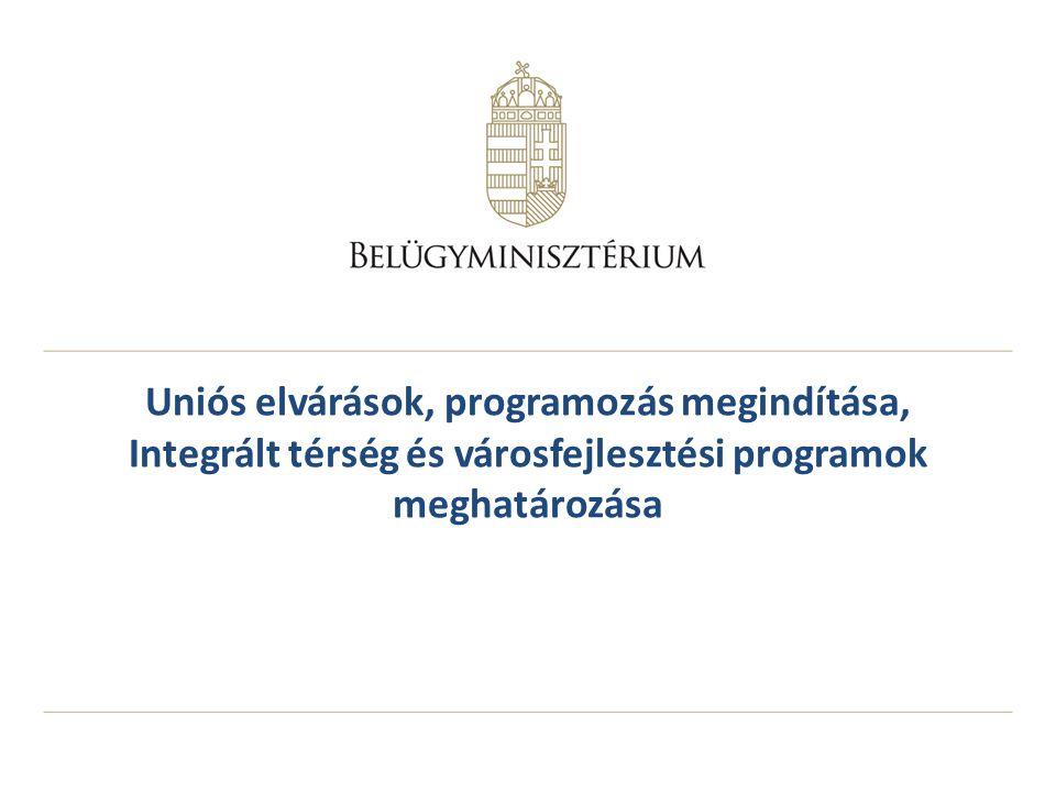 Uniós elvárások, programozás megindítása, Integrált térség és városfejlesztési programok meghatározása