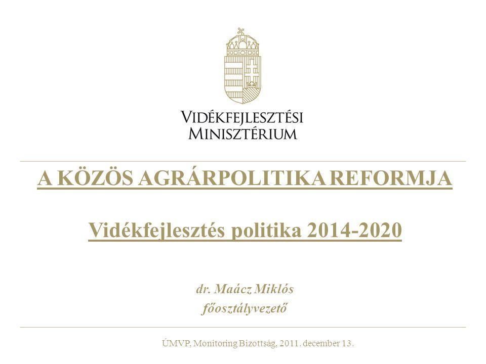 A KÖZÖS AGRÁRPOLITIKA REFORMJA Vidékfejlesztés politika 2014-2020