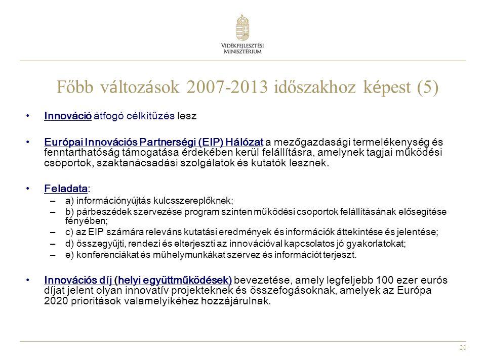 Főbb változások 2007-2013 időszakhoz képest (5)