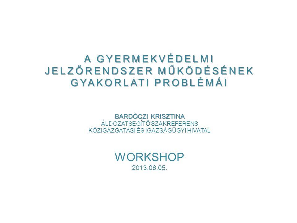 Workshop A gyermekvédelmi jelzőrendszer működésének