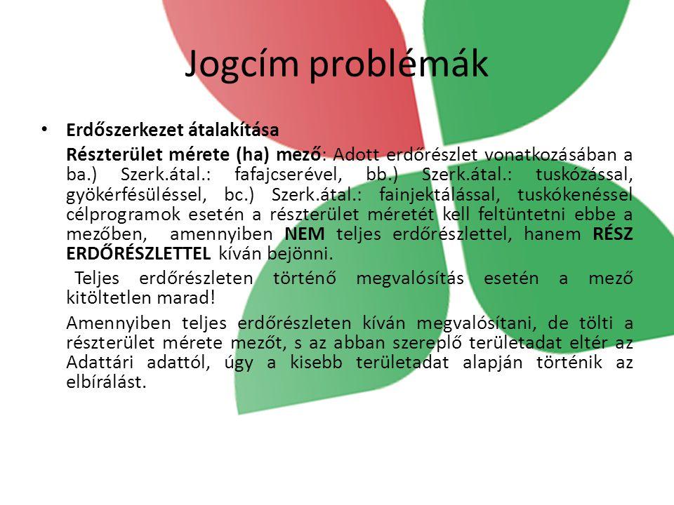 Jogcím problémák Erdőszerkezet átalakítása