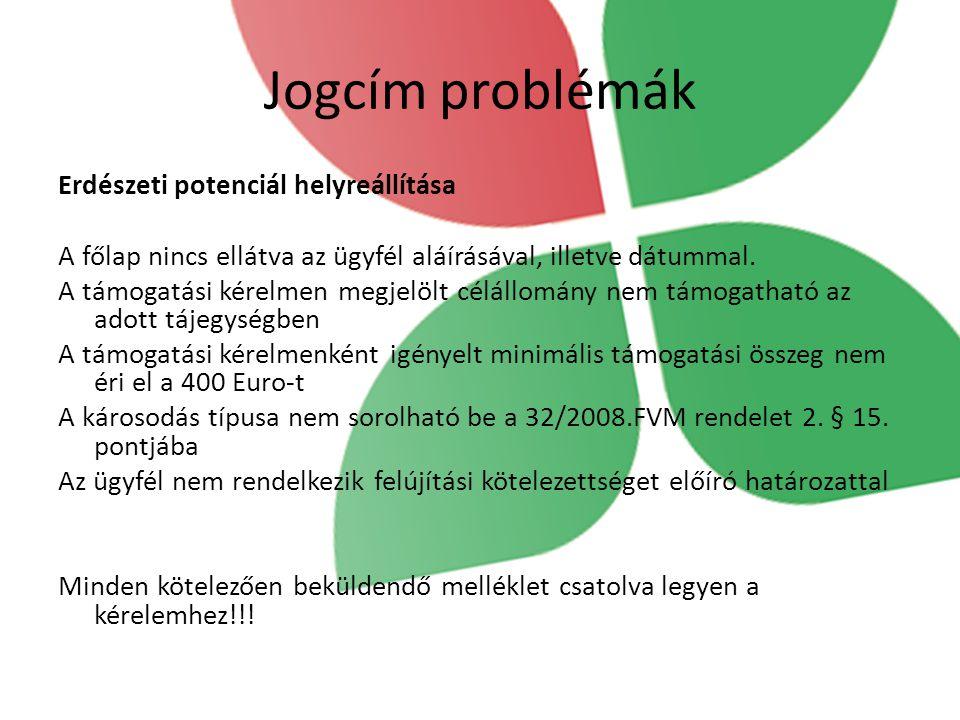 Jogcím problémák Erdészeti potenciál helyreállítása