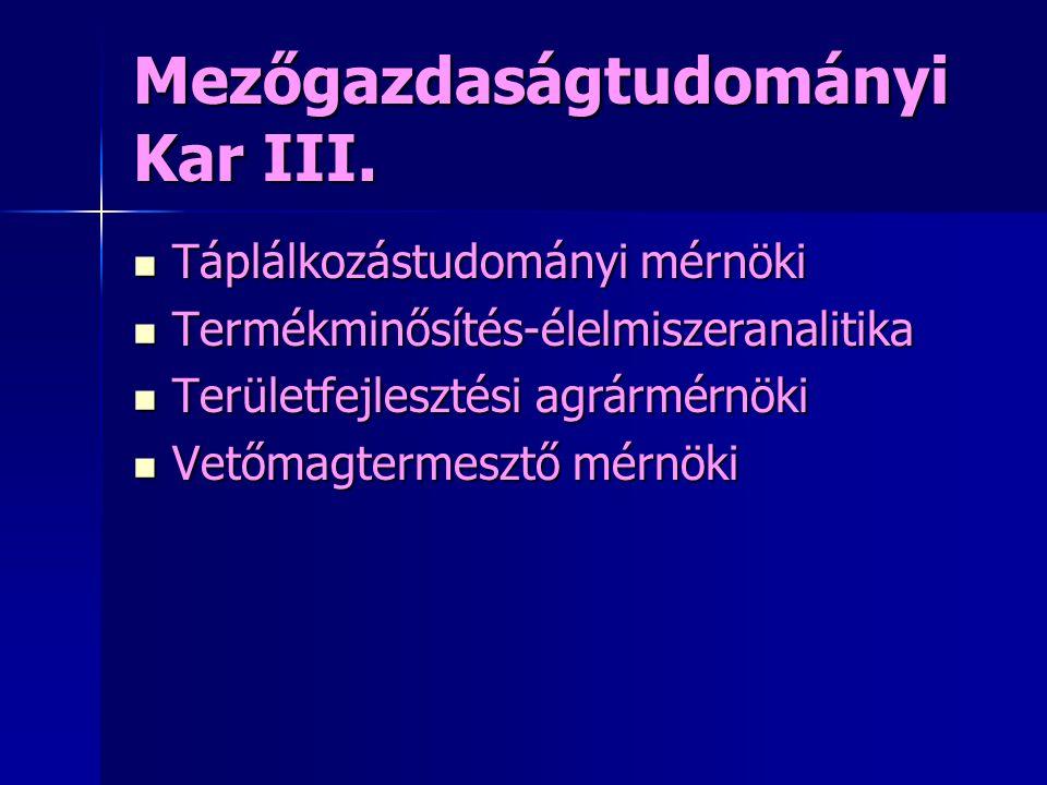 Mezőgazdaságtudományi Kar III.