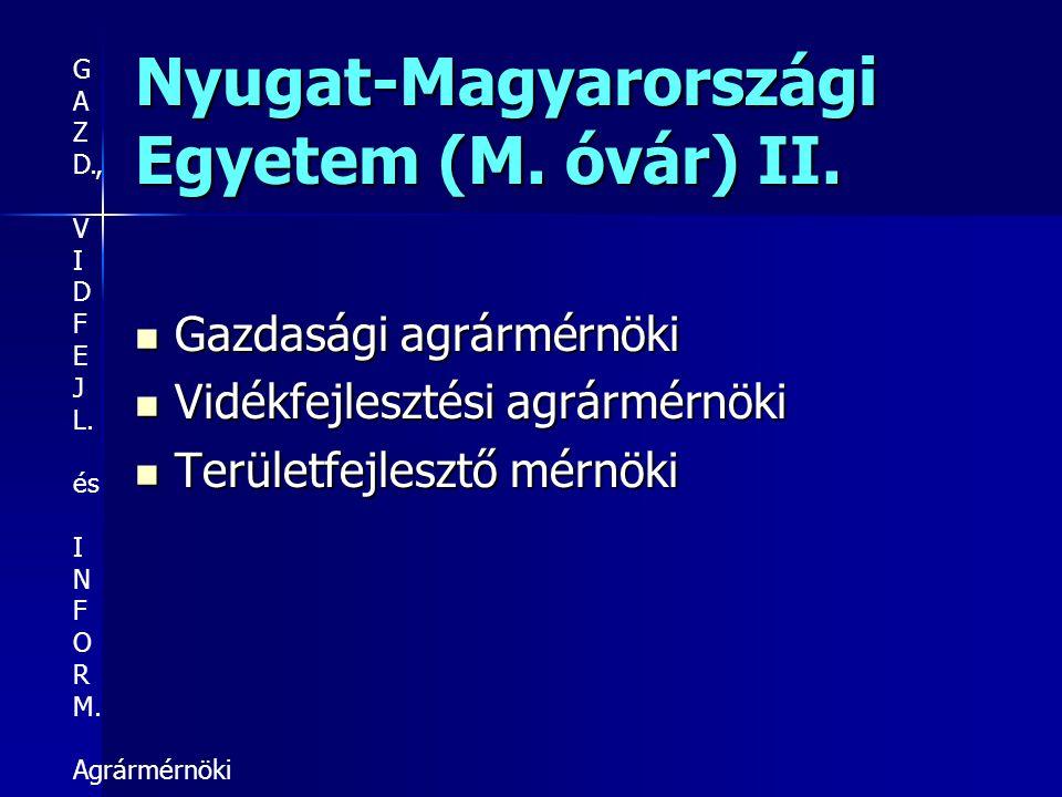 Nyugat-Magyarországi Egyetem (M. óvár) II.