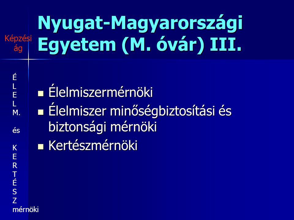 Nyugat-Magyarországi Egyetem (M. óvár) III.